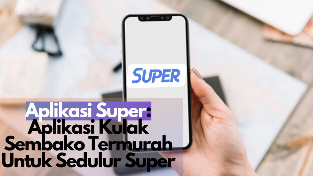 Aplikasi Super: Aplikasi Kulak Sembako Termurah Untuk Sedulur Super