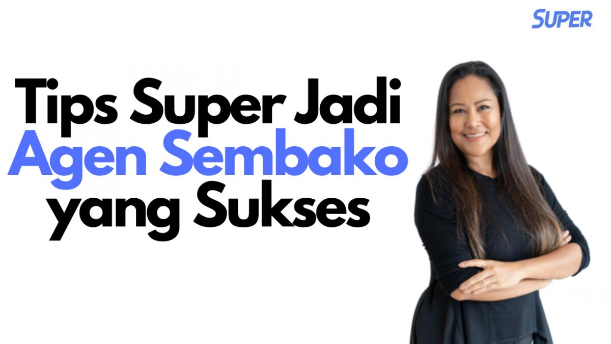 Tips Super Jadi Agen Sembako yang Sukses