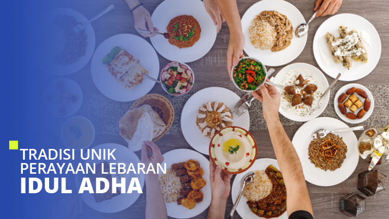 Tradisi Unik Perayaan Lebaran Idul Adha