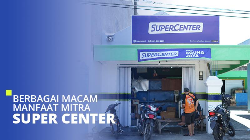 Berbagai Manfaat Mitra Super Center