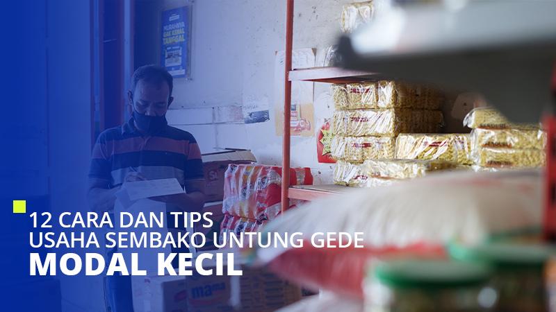 12 Cara dan Tips Usaha Toko Sembako Agar Untung Gede dengan Modal Kecil