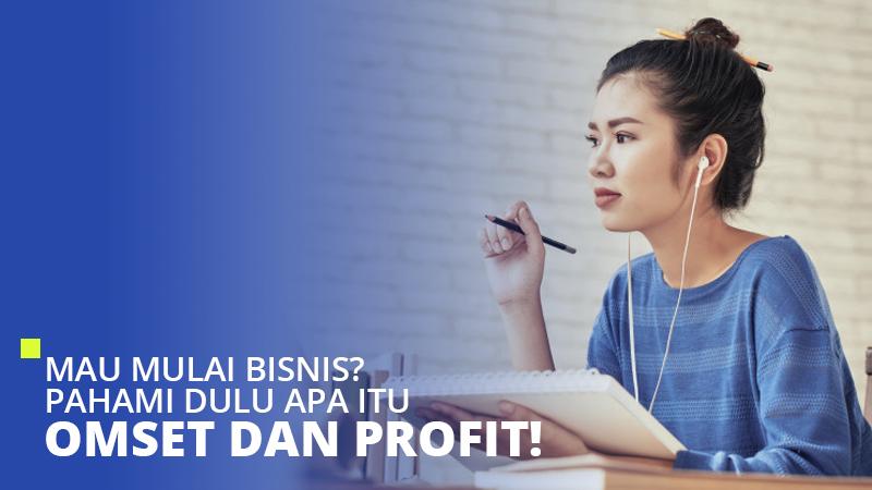 Mau Mulai Bisnis? Pahami Dulu Apa Itu Omset dan Profit