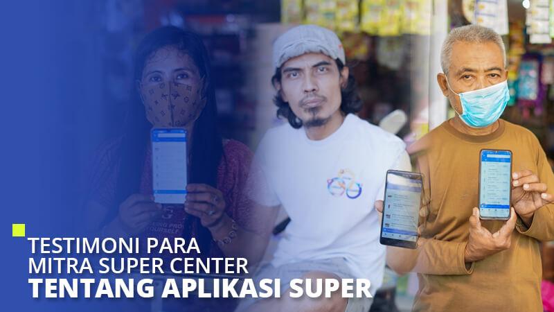 Testimoni Para Mitra Super Center Tentang Aplikasi Super