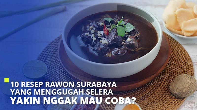 10 Resep Rawon Surabaya yang Menggugah Selera. Yakin Nggak Mau Coba?