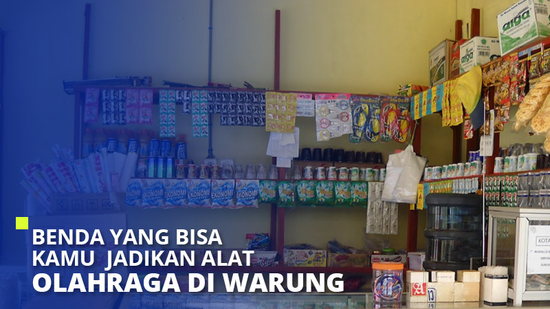 Benda yang Bisa Kamu Jadikan Alat Olahraga di Warung