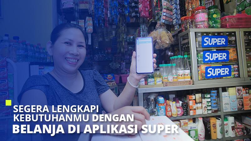 Segera Lengkapi Kebutuhanmu dengan Belanja di Aplikasi Super
