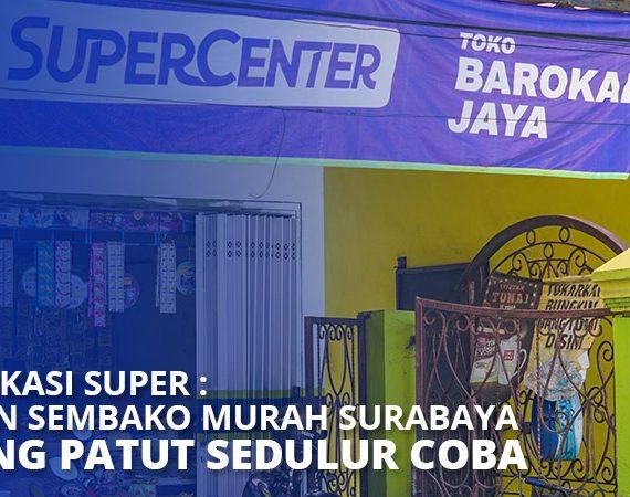 Aplikasi Super - Agen Sembako Murah Surabaya Yang Patut Sedulur Coba