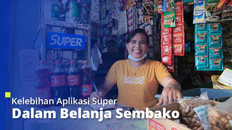 Kelebihan Aplikasi Super dalam Belanja Sembako