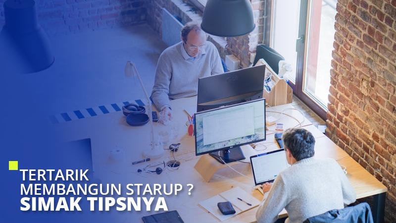 Tertarik Membangun Startup? Simak Tipsnya