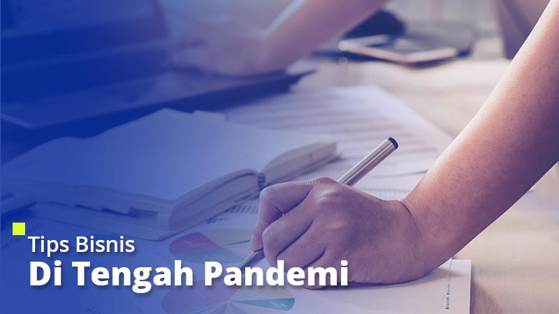 Tips Bisnis di Tengah Pandemi