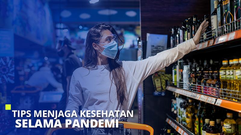 Tips Menjaga Kesehatan Selama Pandemi