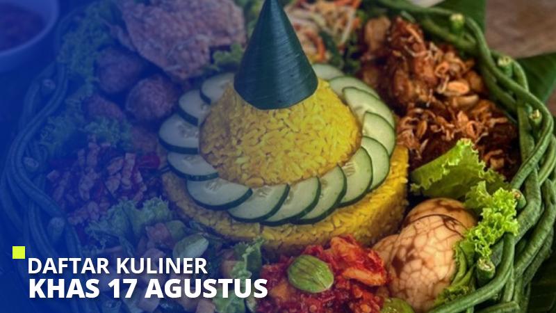 Daftar Kuliner Khas 17 Agustus yang Selalu Memeriahkan Hari Kemerdekaan