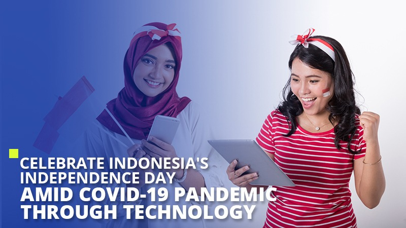 Celebrate Indonesia's Independence Day Amid COVID-19 Pandemic through Technology