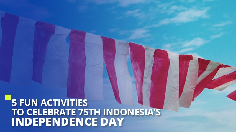 5 Fun Activities  to Celebrate 75th Indonesia's Independence Day