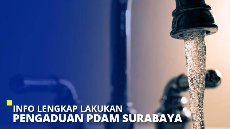 Info Lengkap Lakukan Pengaduan PDAM Surabaya