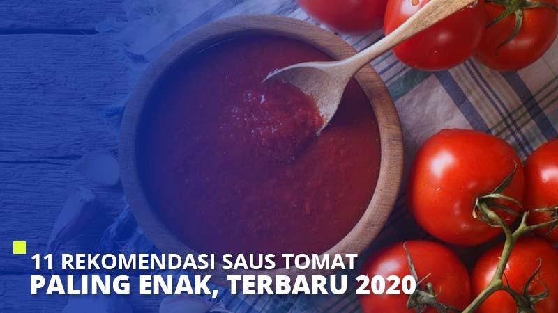 11 Rekomendasi Saus Tomat Paling Enak, Terbaru 2021