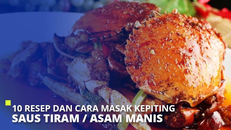10 Resep dan Cara Masak Kepiting Saus Tiram / Asam Manis