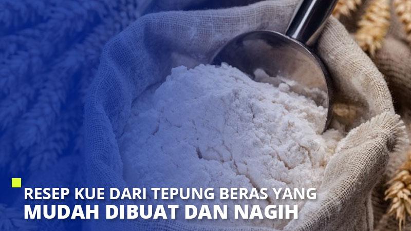 10 Resep Kue Dari Tepung Beras Yang Mudah Dibuat dan Nagih