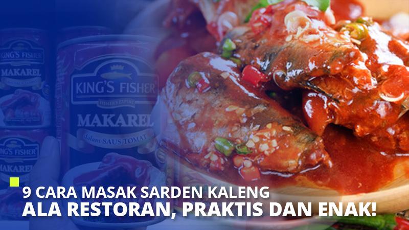 9 Cara Masak Sarden Kaleng Ala Restoran, Praktis dan Enak!