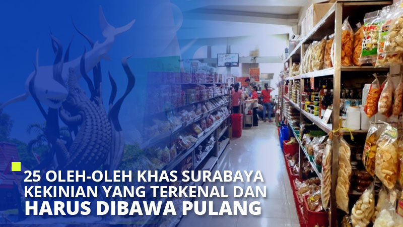 25 Oleh-Oleh Khas Surabaya Kekinian yang Terkenal dan Harus Dibawa Pulang