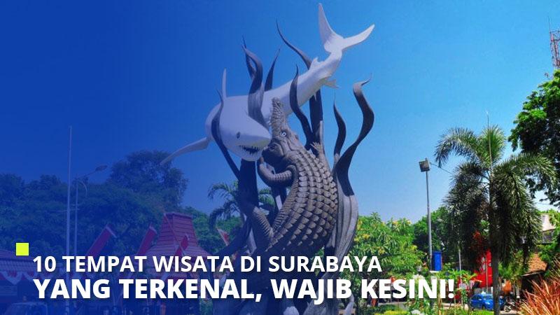 10 Tempat Wisata di Surabaya Yang Terkenal, Wajib Kesini!