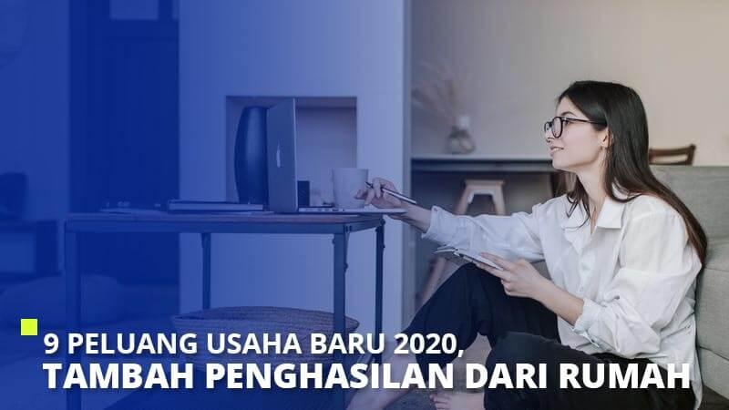 9 Peluang Usaha Baru 2021, Tambah Penghasilan dari Rumah