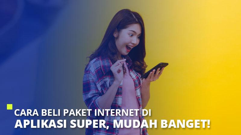 Cara Beli Paket Internet di Aplikasi Super, Mudah Banget!