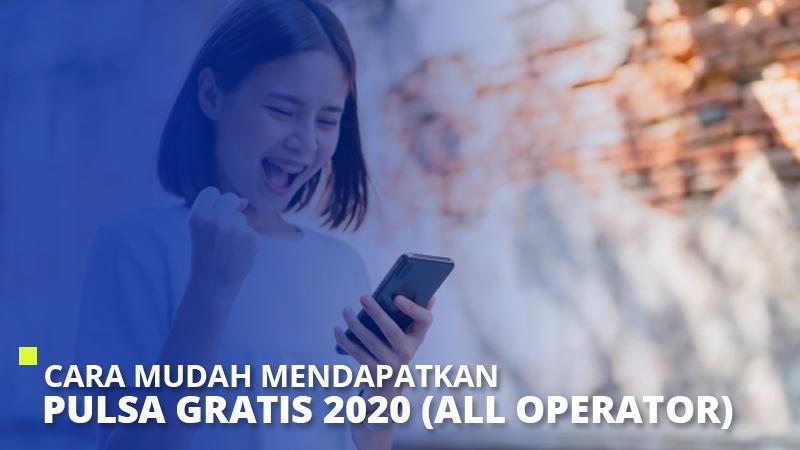 Cara Mudah Mendapatkan Pulsa Gratis 2020 (All Operator)
