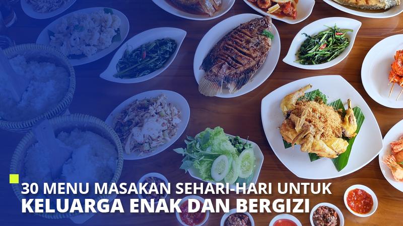 30 Menu Masakan Sehari Hari Untuk Keluarga Enak Dan Bergizi Super