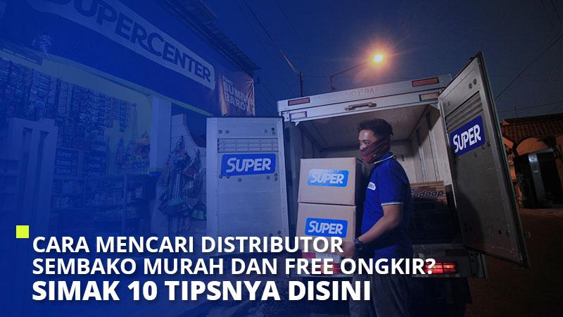 Cara Mencari Distributor Sembako Murah dan Free Ongkir? Simak 10 Tipsnya Disini