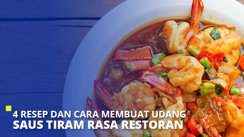 4 Resep dan Cara Membuat Udang Saus Tiram Rasa Restoran