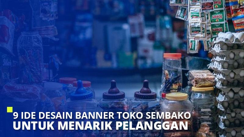 9 Ide Desain Banner Toko Sembako Untuk Menarik Pelanggan