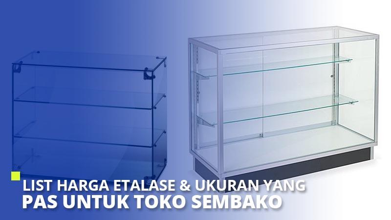 List Harga Etalase & Ukuran yang Pas untuk Toko Sembako