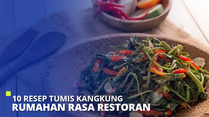 10 Resep Tumis Kangkung Rumahan Rasa Restoran