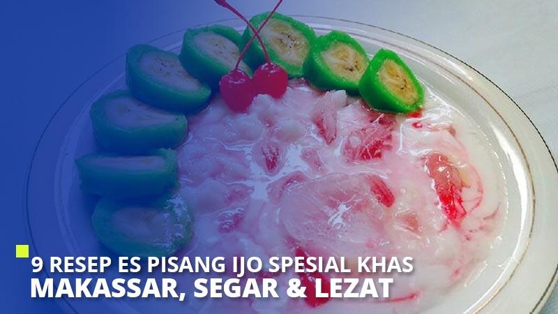9 Resep Es Pisang Ijo Spesial Khas Makassar, Segar & Lezat