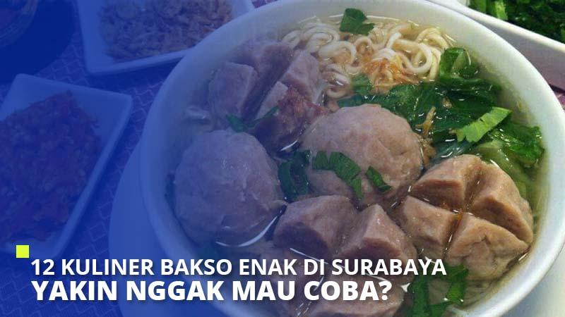 12 Kuliner Bakso Enak di Surabaya. Yakin Nggak Mau Coba?