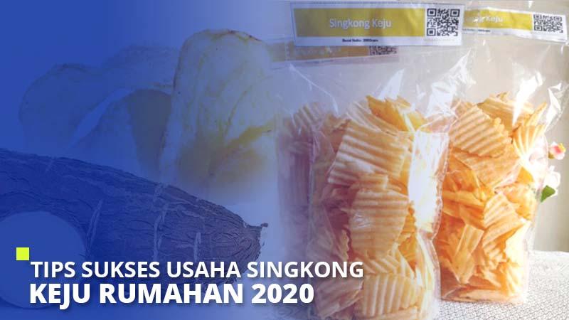 Tips Sukses Usaha Singkong Keju Rumahan 2020
