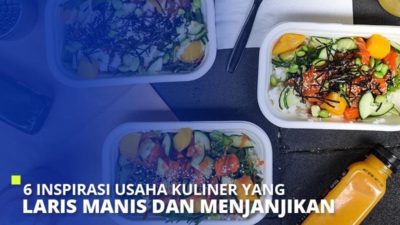 6 Inspirasi Usaha Kuliner Yang Laris Manis Dan Menjanjikan Super