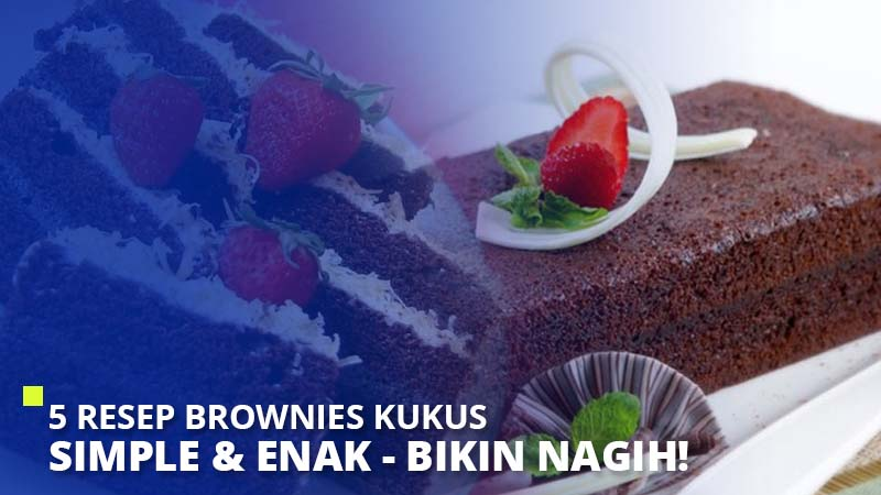 5 Resep Brownies Kukus Simple & Enak – Bikin Nagih!