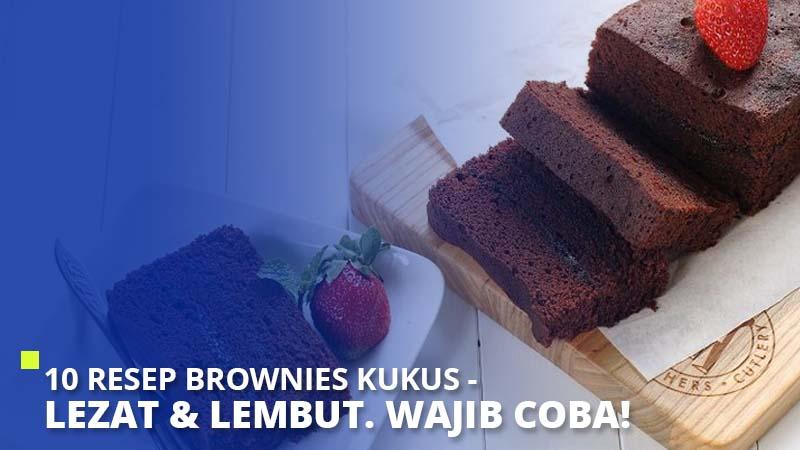 10 Resep Brownies Kukus – Lezat & Lembut. Wajib Coba!