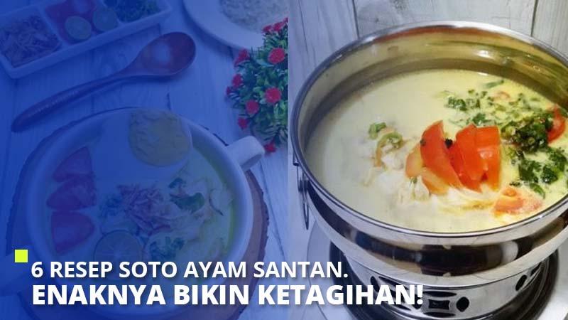 6 Resep Soto Ayam Santan. Enaknya Bikin Ketagihan!