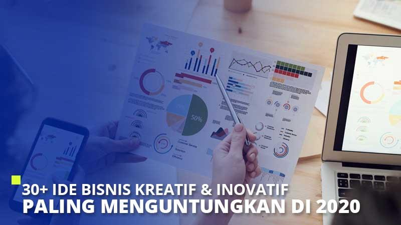 30+ Ide Bisnis Kreatif & Inovatif Paling Menguntungkan di 2020