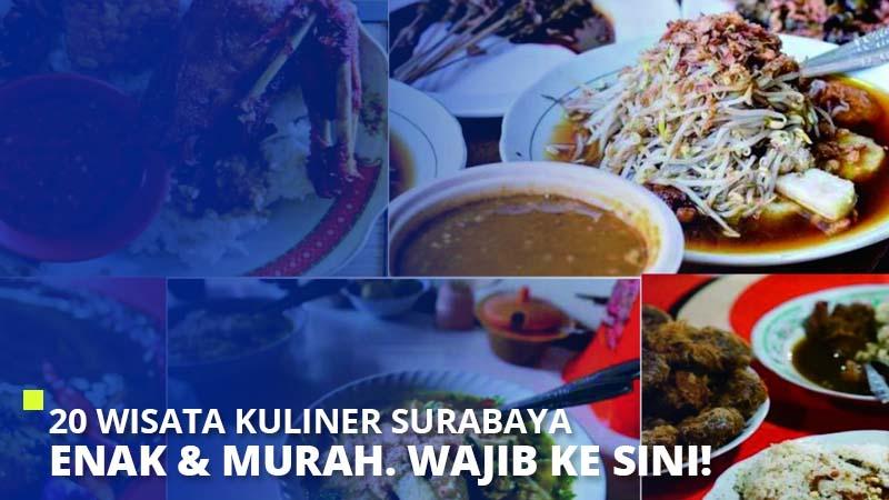 20 Wisata Kuliner Surabaya Enak & Murah. Wajib Ke Sini!