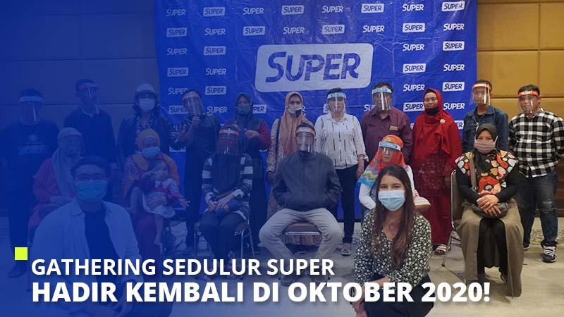 Gathering Sedulur Super Hadir Kembali  di Oktober 2020!