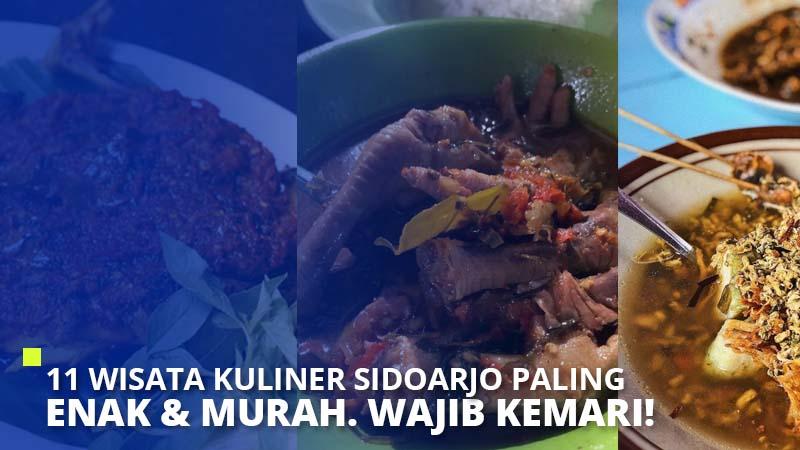 11 Wisata Kuliner Sidoarjo Paling Enak & Murah. Wajib Kemari!