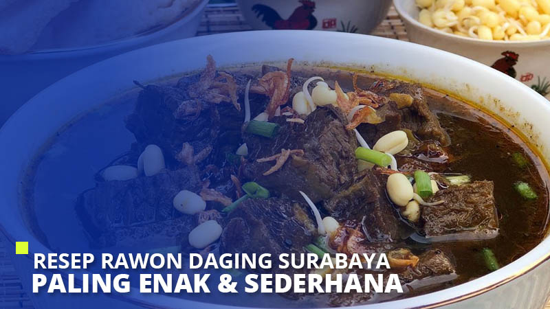 Resep Rawon Daging Surabaya Paling Enak & Sederhana