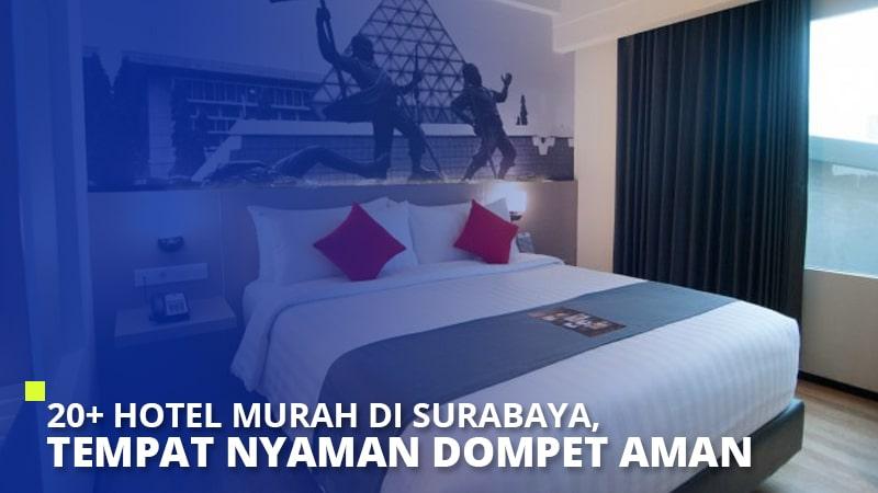 20+ Hotel Murah di Surabaya, Tempat Nyaman Dompet Aman