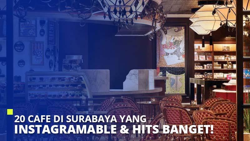 20 Cafe di Surabaya yang Instagramable & Hits Banget!