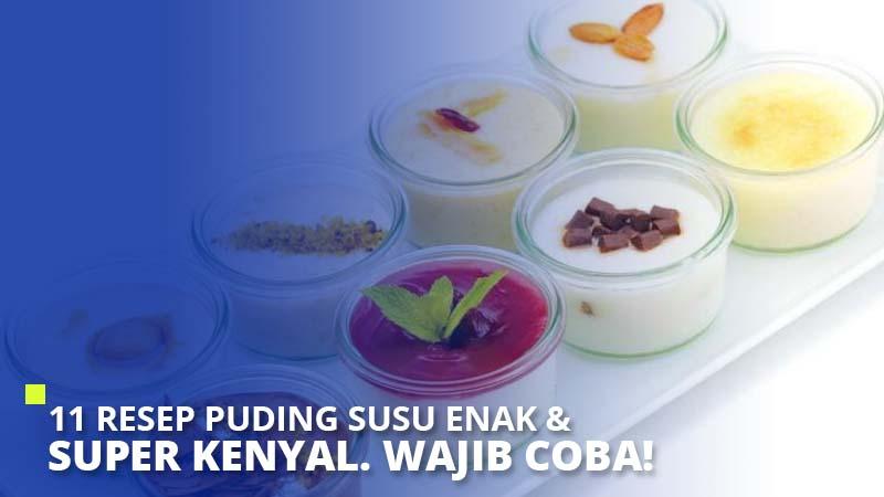 11 Resep Puding Susu Enak & Super Kenyal. Wajib Coba!