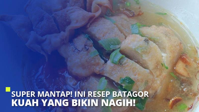Super Mantap! Ini Resep Batagor Kuah yang Bikin Nagih!